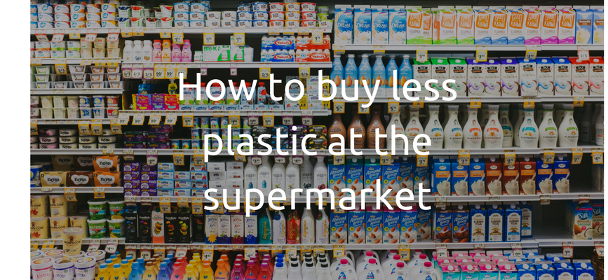 How to buy less plastic at the supermarket